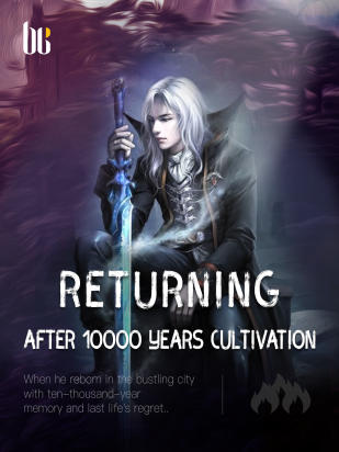 Returning after 10000 Years Cultivation