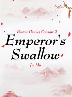 Poison Genius Consort 2: Emperor's Swallow