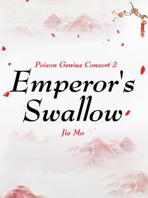 38ee3c782b Poison Genius Consort 2: Emperor's Swallow in Babelnovel - a novel reading  site for novel fans