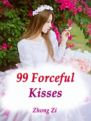 99 Forceful Kisses