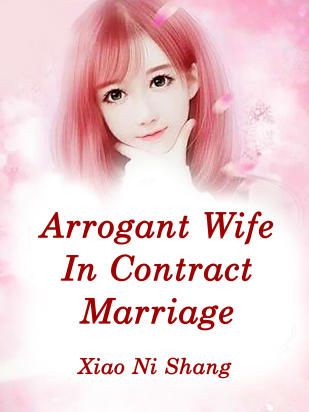 Arrogant Wife In Contract Marriage