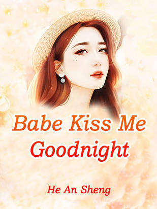 Babe, Kiss Me Goodnight