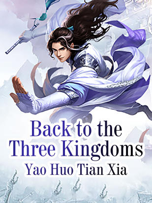 Back to the Three Kingdoms