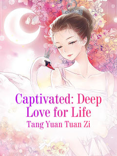 Captivated: Deep Love for Life
