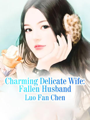 Charming Delicate Wife: Fallen Husband