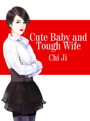 Cute Baby and Tough Wife