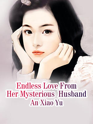 Endless Love From Her Mysterious  Husband