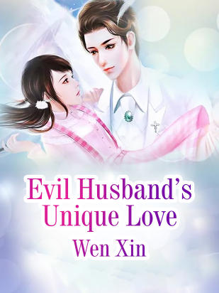 Evil Husband s Unique Love