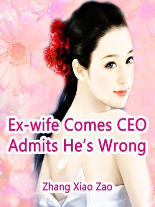 Ex-wife Comes: CEO Admits He's Wrong