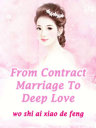 From Contract Marriage To Deep Love