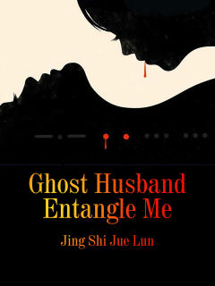 Ghost Husband Entangle Me