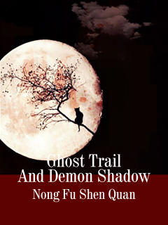Ghost Trail And Demon Shadow