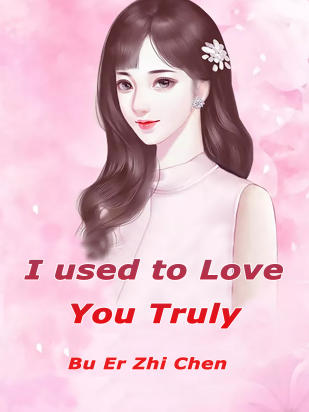 I used to Love You Truly