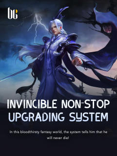 Invincible Non-stop Upgrading System