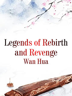 Legends of Rebirth and Revenge