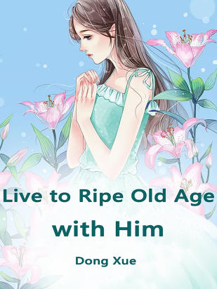 Live to Ripe Old Age with Him