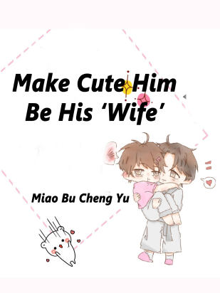 Make Cute Him Be His 'Wife'