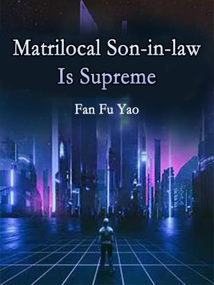 Matrilocal Son-in-law Is Supreme