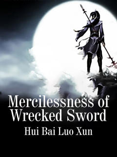 Mercilessness of Wrecked Sword