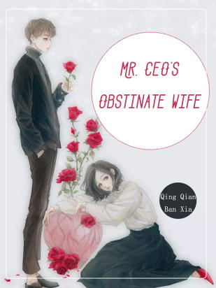 Mr. CEO's Obstinate Wife