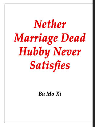 Nether Marriage: Dead Hubby Never Satisfies