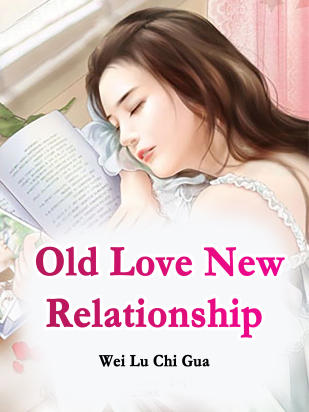 Old Love, New Relationship