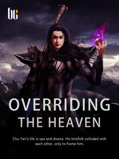 Overriding the Heaven