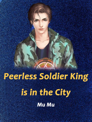 Peerless Soldier King is in the City