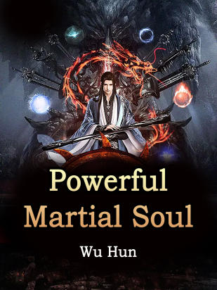 Powerful Martial Soul