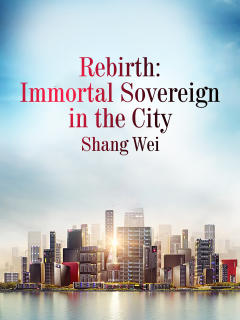 Rebirth: Immortal Sovereign in the City