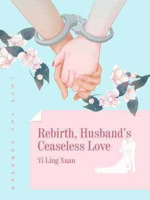 Rebirth, Husband's Ceaseless Love