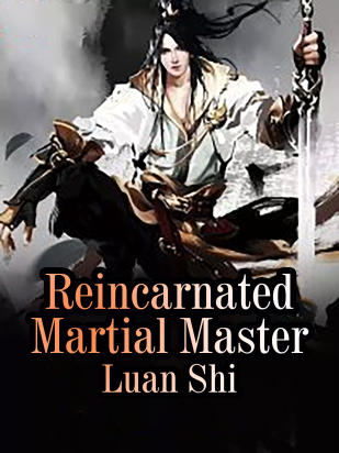 Reincarnated Martial Master