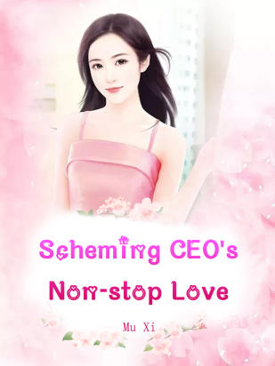 Scheming CEO's Non-stop Love