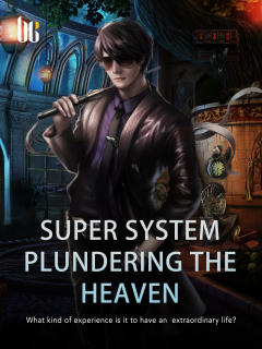 Super System Plundering the Heaven