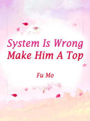 System Is Wrong: Make Him A Top