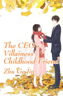 The CEO's Villainess Childhood Friend