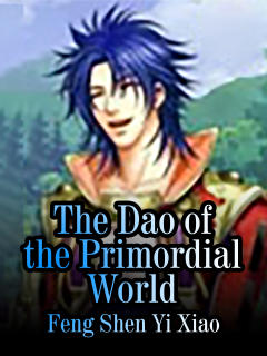 The Dao of the Primordial World