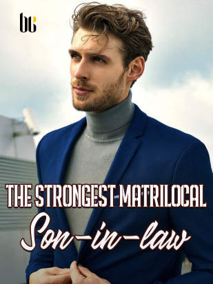 The Strongest Matrilocal Son-in-law