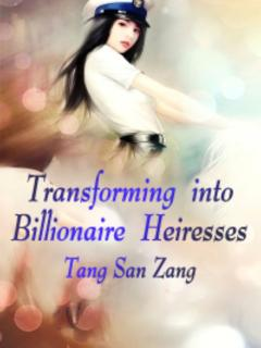 Transforming into Billionaire Heiresses