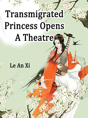 Transmigrated Princess Opens A Theatre