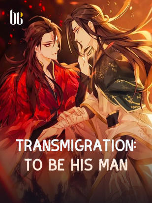 Transmigration: To Be His Man