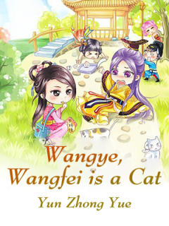 Wangye, Wangfei is a Cat