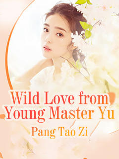 Wild Love from Young Master Yu