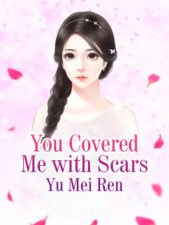 You Covered Me with Scars