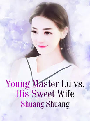 Young Master Lu vs His Sweet Wife