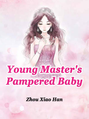 Young Master's Pampered Baby