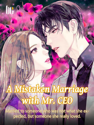 A Mistaken Marriage with Mr. CEO