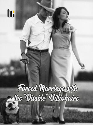 """Forced Marriage with the """"Disable'' Billionaire"""