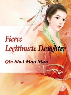 Fierce Legitimate Daughter