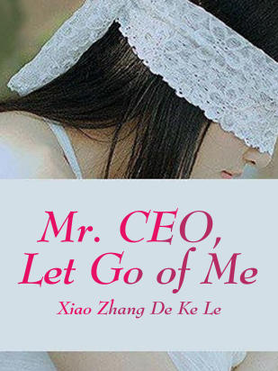 Mr. CEO, Let Go of Me